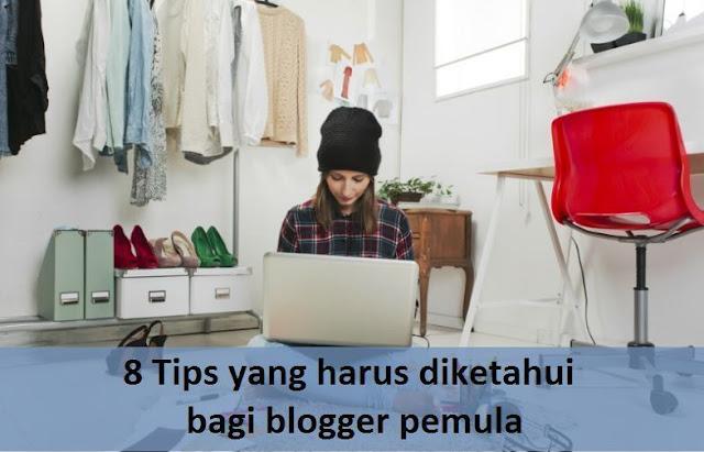 8 Tips yang harus diketahui oleh blogger pemula