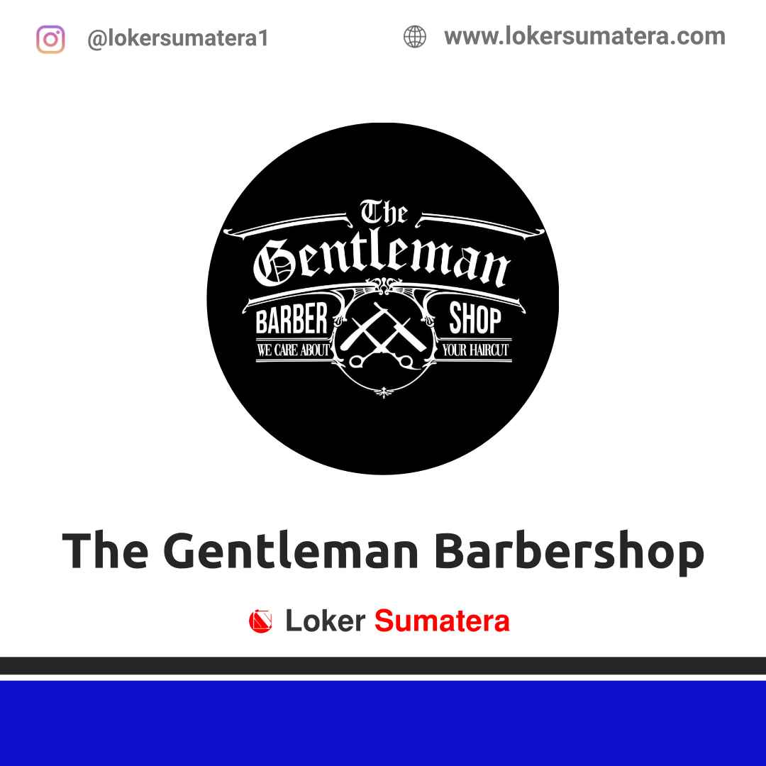Lowongan Kerja Pekanbaru: The Gentleman Barbershop April 2021