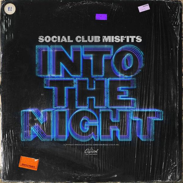 Social Club Misfits – Into The Night 2018