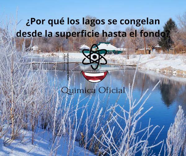 ▷ ¿Por qué los lagos se congelan desde la superficie hasta el fondo? 🙌