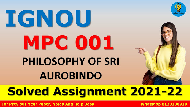 MPC 001 PHILOSOPHY OF SRI AUROBINDO Solved Assignment 2021-22