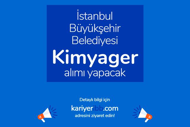 İstanbul Büyükşehir Belediyesi kariyer sayfası kimyager alımı için iş ilanı yayınladı. Detaylar kariyeribb.com'da!