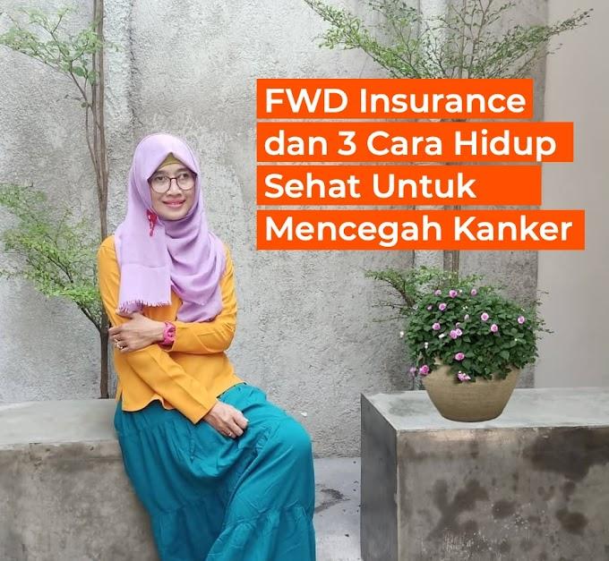FWD Insurance dan 3 Cara Hidup Sehat Untuk Mencegah Kanker