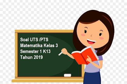 Soal UTS /PTS Matematika Kelas 3 Semester 1 K13 Tahun 2019