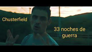 LETRA 33 Noches De Guerra Chusterfield