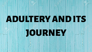 ADULTERY AND ITS JOURNEY