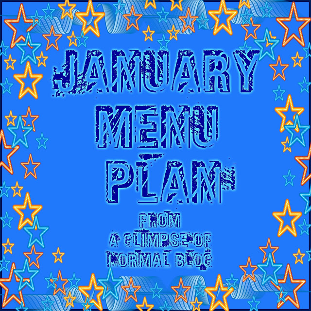 January 2018 Menu Plan, A Glimpse of Normal Blog, What's for Dinner