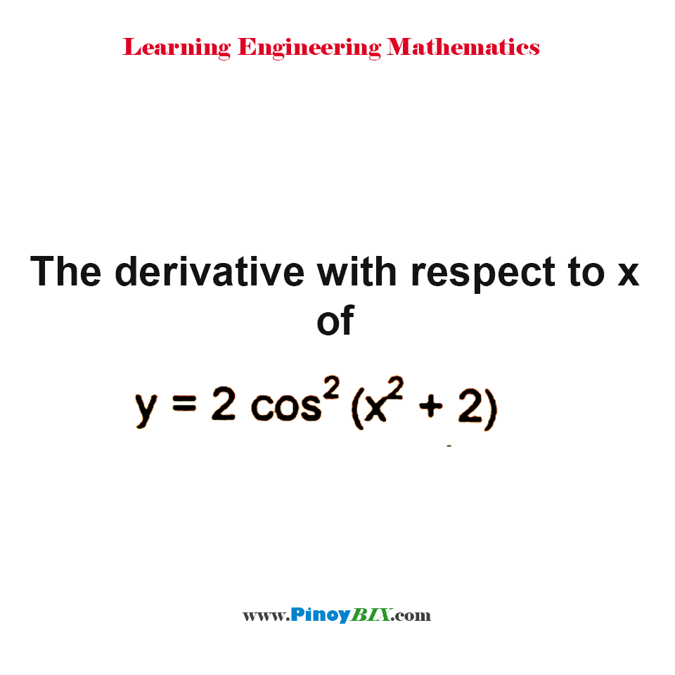 What is the derivative with respect to x of 2 cos^2⁡(x^2 + 2) ?