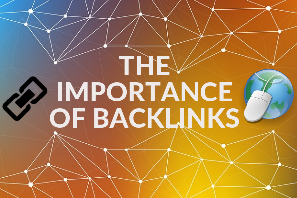 THE IMPORTANCE OF BACKLINKS
