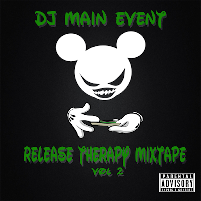 DJ Main Event; Release Therapy; Mixtape; Micky Mouse Blunt