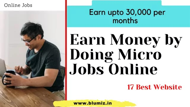 Best 17 Website To Make Money Online By Doing Micro Jobs 2020