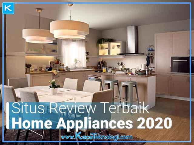 Daftar Situs Review Home Appliances Terbaik 2020 untuk membeli peralatan elektronik, dapur, kecantikan, furniture, makanan, memasak dengan harga  home appliances yang murah.