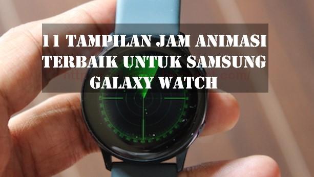 Tampilan Jam Animasi Terbaik untuk Samsung Galaxy Watch
