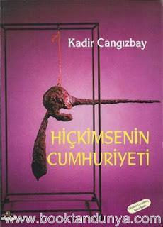 Kadir Cangızbay - Hiçkimsenin Cumhuriyeti