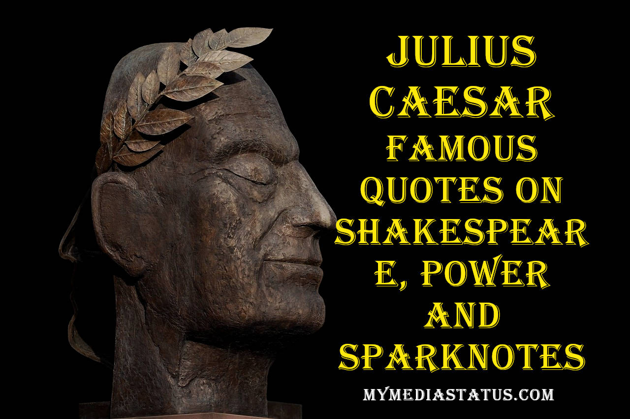 Julius Caesar Famous Quotes on Shakespeare, Power and Sparknotes