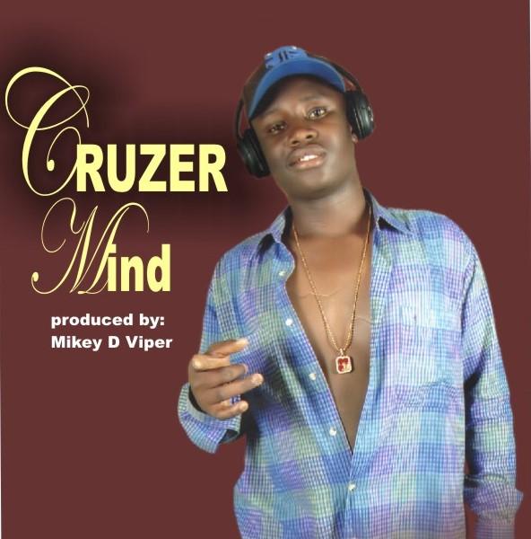 [Music]: Cruzxer - Mind (Prod. by Mickey D Viper) | @Cruzxer2
