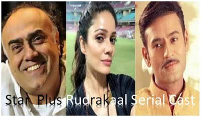 Star Plus Rudrakaal Serial / Know Cast Story Start Date Timings