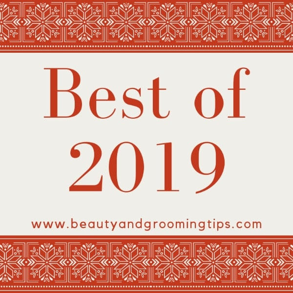 Best posts of 2019 from beautyandgroomingtips.com