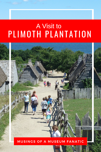 A visit to Plimoth Plantation by Musings of a Museum Fanatic