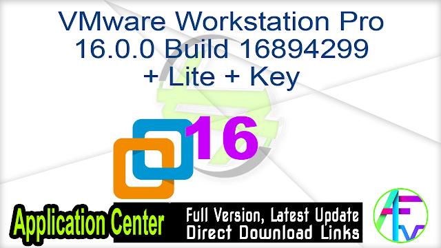 VMware Workstation Pro 16.0.0 Build 16894299 + Lite + Key