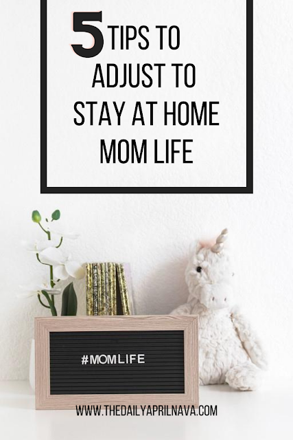 5 Tips To Adjust To Stay At Home Mom Life - TheDailyAprilnava
