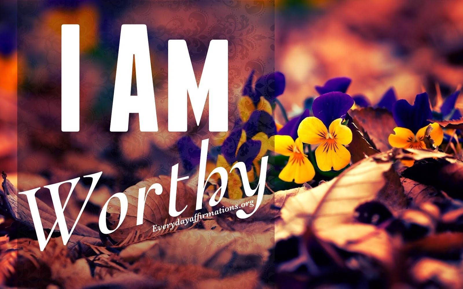 Be Positive Quotes Wallpaper I Am Worthy Affirmations Everyday Affirmations