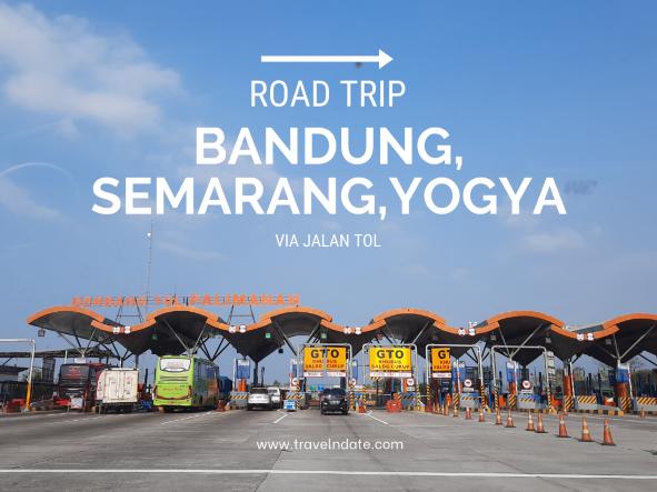 road trip bandung yogya lewat jalan tol