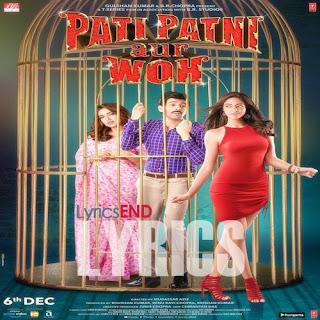Pati Patni Aur Woh Lyrics Hindi Movie (2019)
