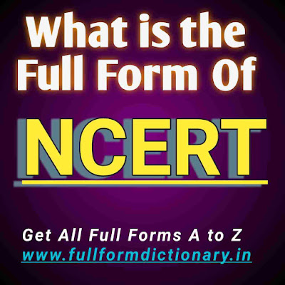 Full Form of NCERT, Additional Information of the full form of NCERT