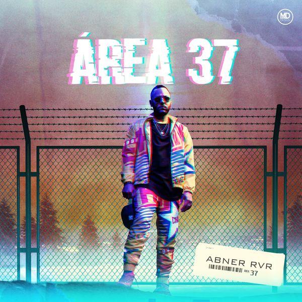 Abner RVR – Área 37 (2021) (Exclusivo WC)
