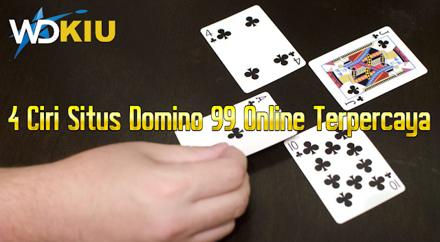 4 Ciri Situs Domino 99 Online Terpercaya