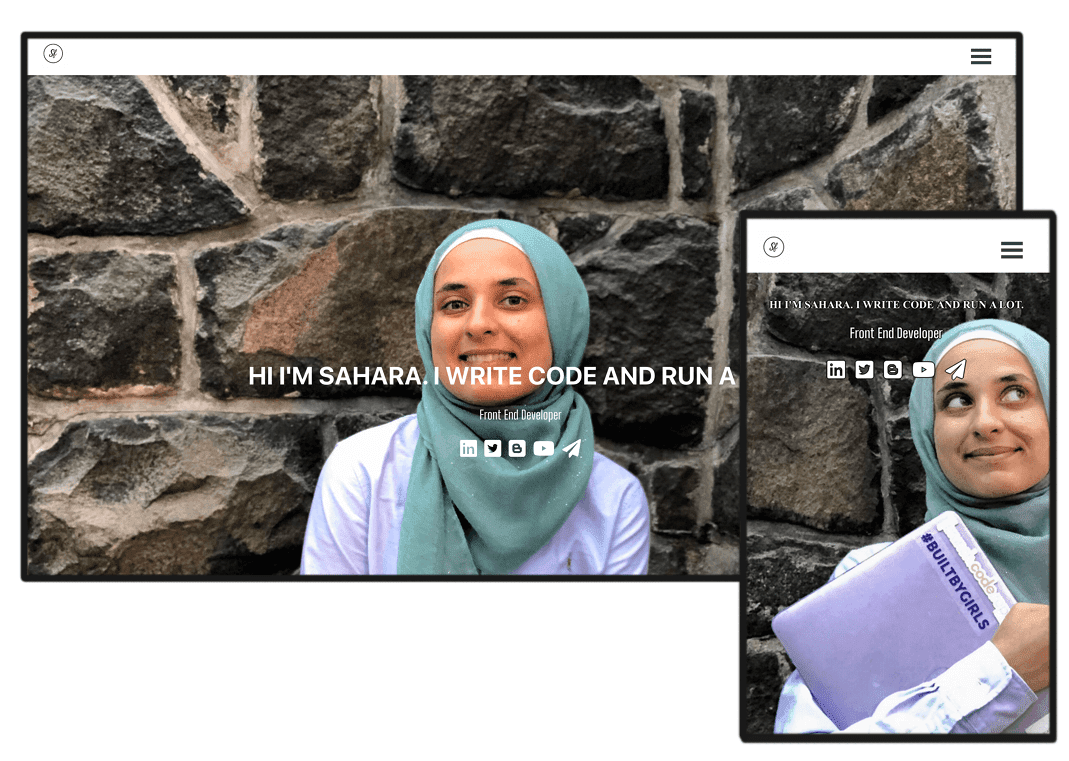 mobile and desktop version of my portfolio. An image of me with rock background - tag line: Hi I'm Sahara. I write code and run a lot. Below it, are my social media links via social media icons that are clickable.