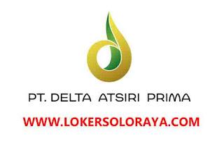 Loker Klaten Marketing, Staff PPIC dan Staff RND di PT Delta Atsiri Prima