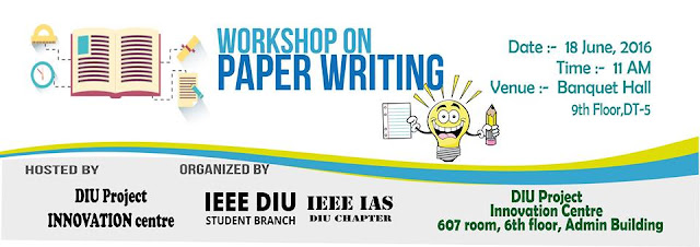 """Workshop on """"PAPER WRITING"""" by IEEE DIU Student Branch and IEEE IAS Daffodil @ DIU Banquet Hall, 9th Floor"""