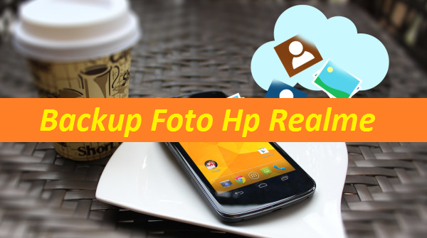 Cara Mengembalikan Foto yang Terhapus di Hp Realme