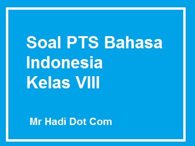 Soal PTS Bahasa Indonesia Kelas VIII Tahun 2019