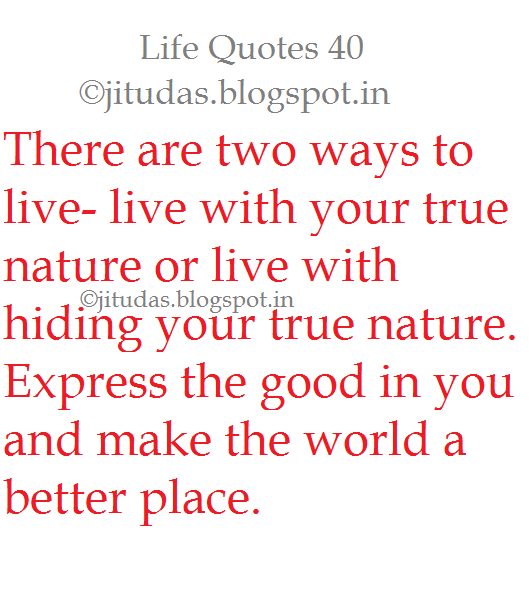 Life Quotes part 7 by Jitu Das