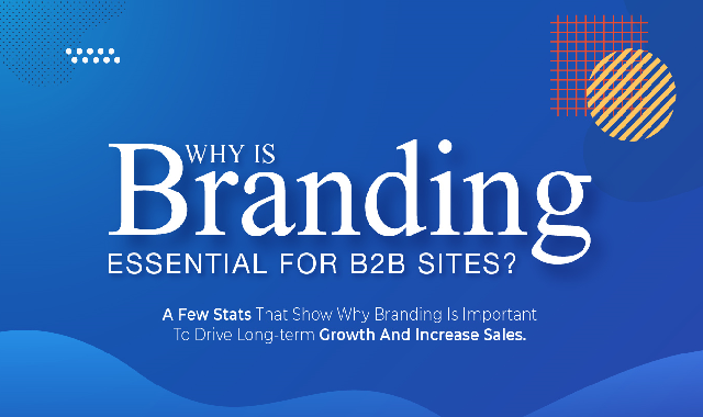 Why Branding is Essential for B2B Sites? #infographic