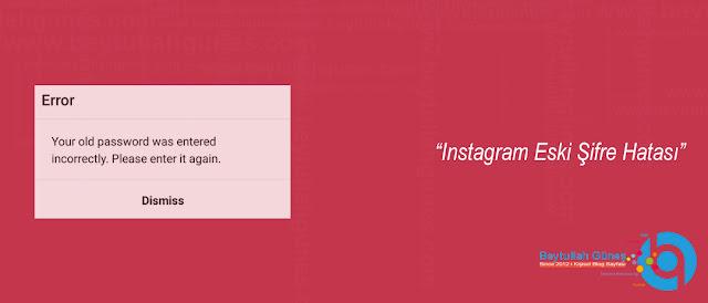Instagram Eski Şifre Hatası