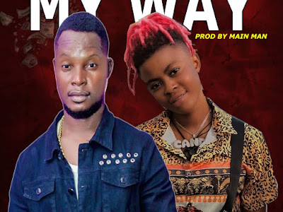 Fatorious Ft Candy Bleakz - My Way (Prod By Main Man)