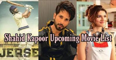 Shahid kapoor upcoming movie list