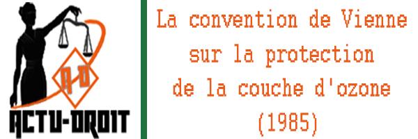 la convention de Vienne sur la protection de la couche d'ozone (1985)