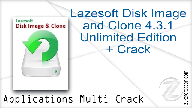 Lazesoft Disk Image and Clone 4.3.1 Unlimited Edition + Crack