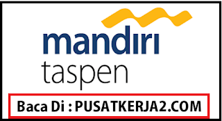 Lowongan Kerja Padang Januari 2020 PT Bank Mandiri Taspen