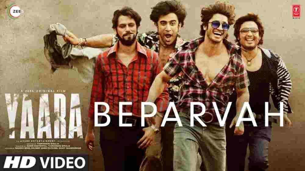 Beparvah Lyrics - Yaara Movie