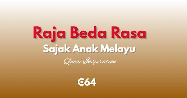 Sajak Anak Melayu: Raja Beda Rasa