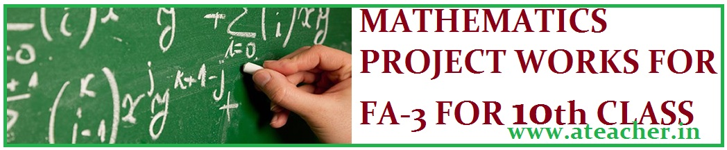 MATHS PROJECT WORK FOR FA 3 FOR 10th CLASS