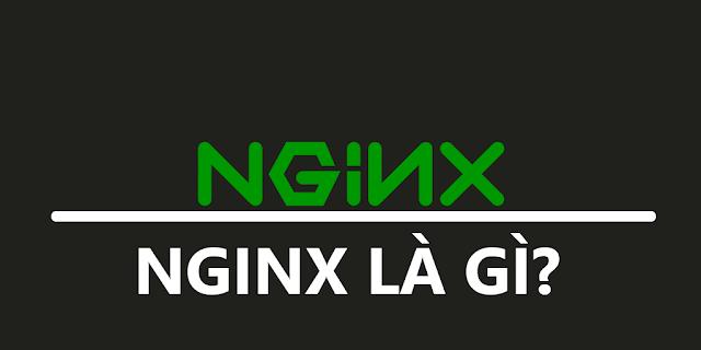 NGINX là gì? Tổng hợp thông tin cần biết về NGINX Server