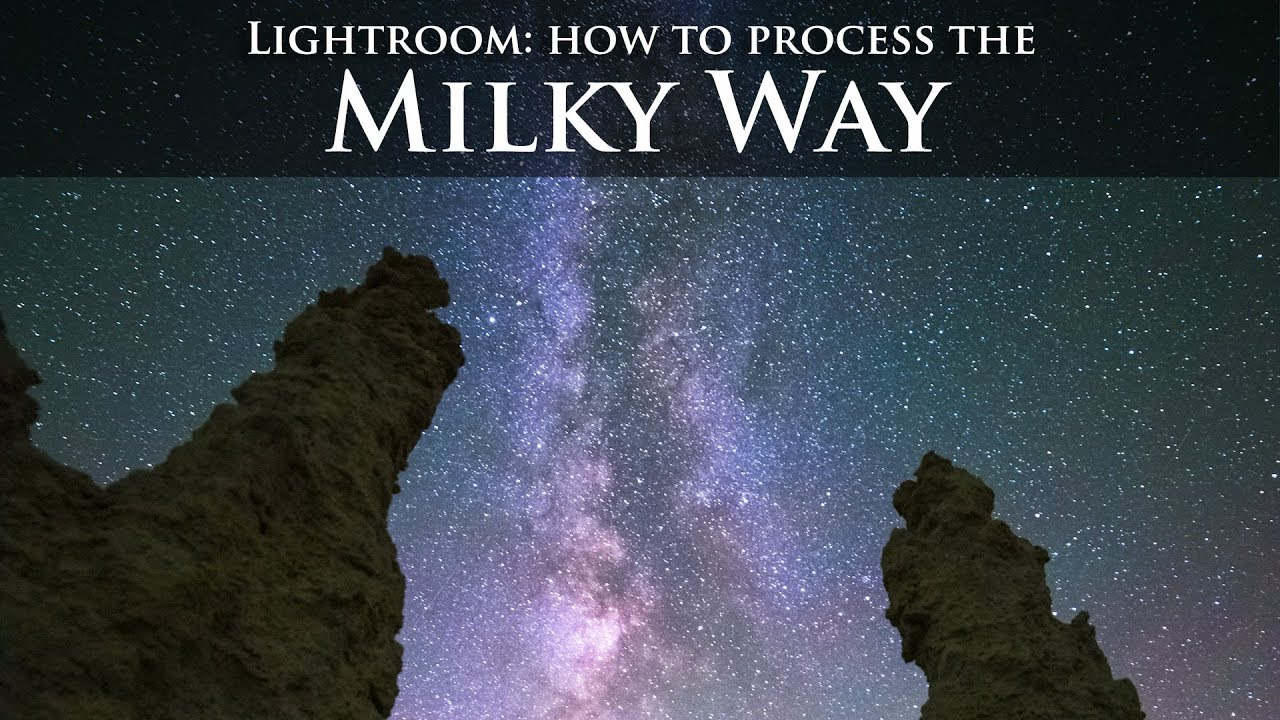 How to Edit the Milky Way in Lightroom or Photoshop