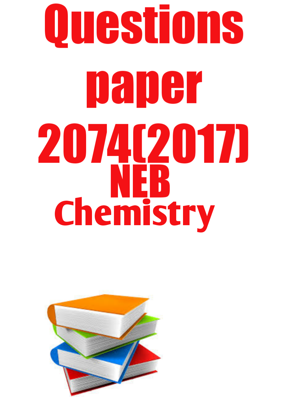 hseb (neb) chemistry question paper 2074 - Nepalquestionspaper